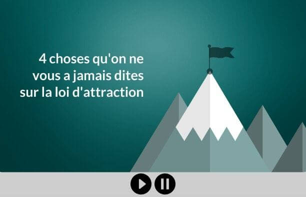 4 choses jamais dites sur la loi d'attraction