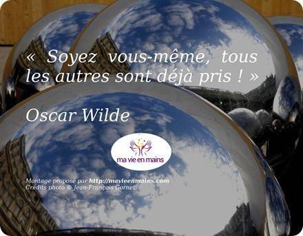 """Citation de Oscar Wilde : """"soyez vous-même, tous les autres sont déjà pris !"""""""