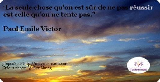 coucher de soleil #citation de Paul Emile Victor : La seule chose qu'on est sûr de ne pas réussir est celle qu'on ne tente pas.