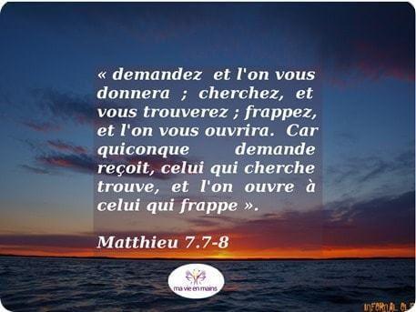 """Comment atteindre mes rêves ? Cette citation de la Bible : """"Demandez et l'on vous donnera; cherchez et vous trouverez; frappez et l'on vous ouvrira. Car quiconque demande reçoit, celui qui cherche trouve, et l'on ouvre à celui qui frappe."""" dans Matthieu 7.7-8 vous donne un début de réponse."""