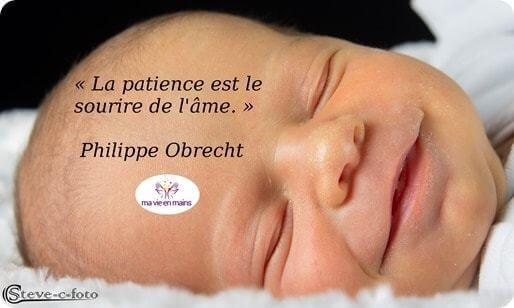La patience est le sourire de l'âme Citation de Philippe Obrecht