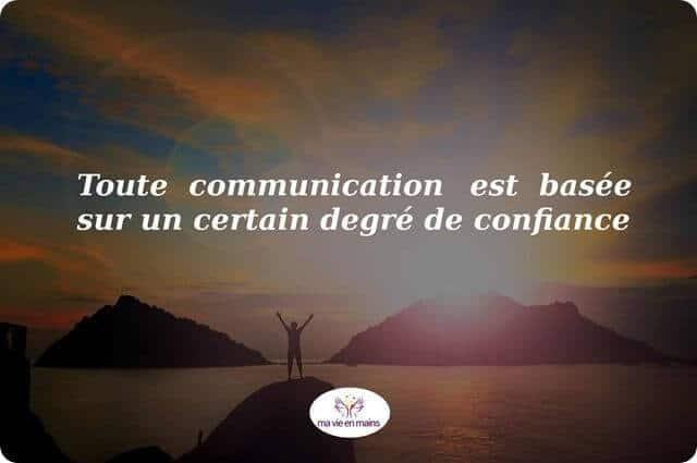 Comment faire confiance aux autres pour mieux réussir : Toute communication est basée sur un certain degré de confiance